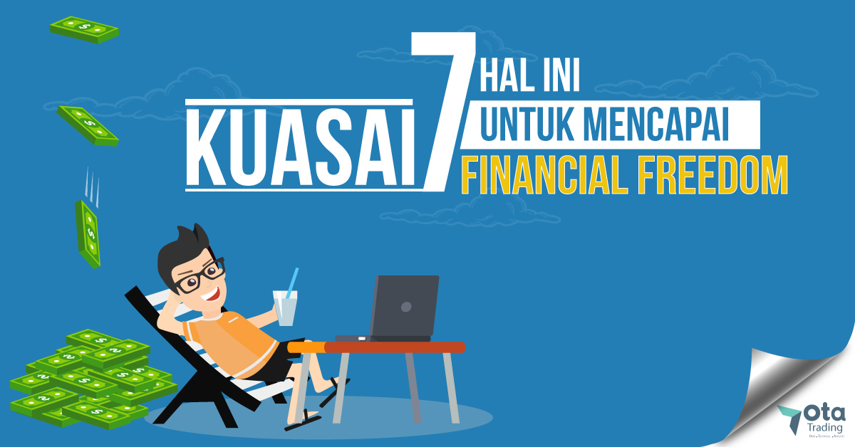 Kuasai 7 Hal Ini Untuk Mencapai Financial Freedom | Central Capital Futures